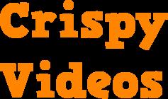 Crispy Videos